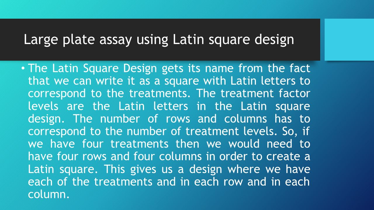 Large plate assay using Latin square design