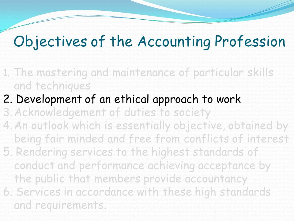 Aims Identify the 6 objectives of the Accounting Profession Review