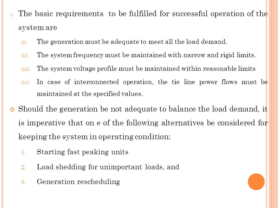 The basic requirements to be fulfilled for successful operation of the system are