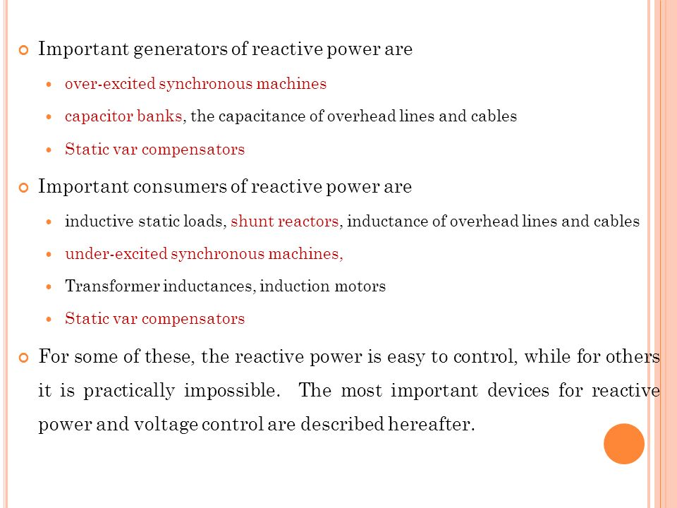 Important generators of reactive power are