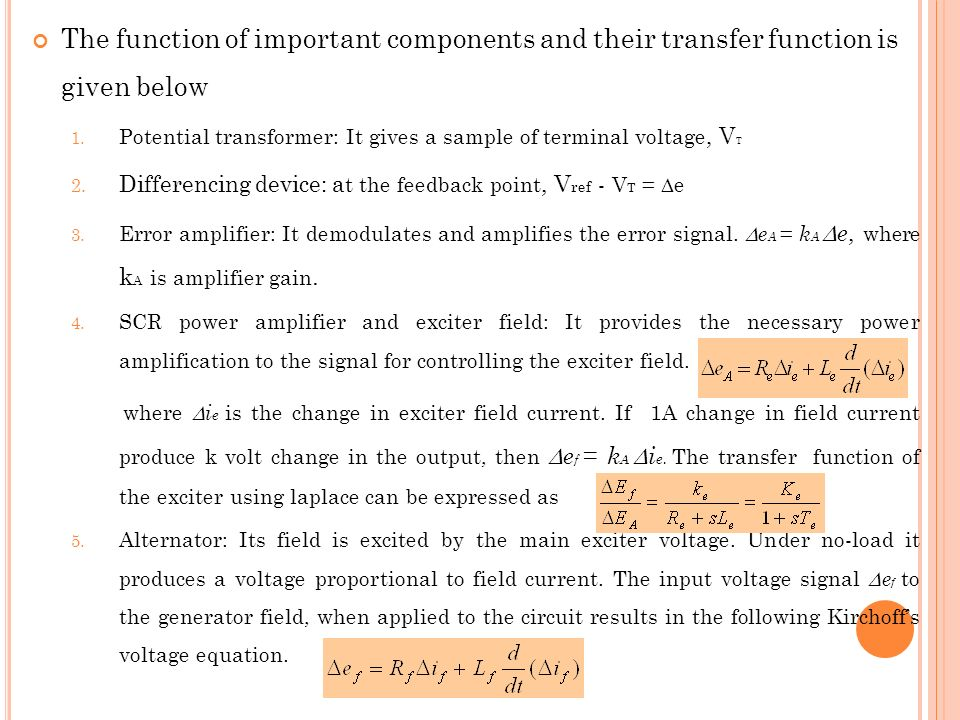 The function of important components and their transfer function is given below