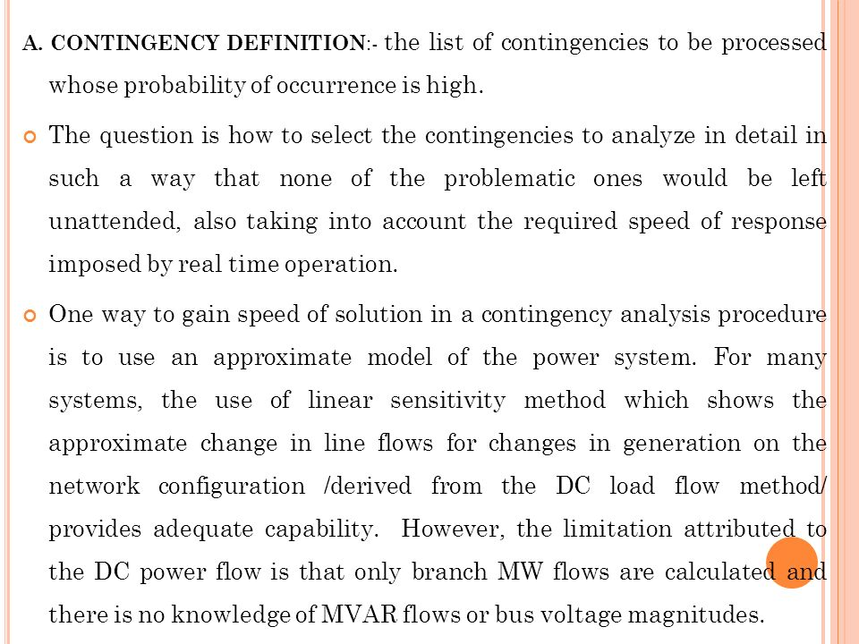 A. CONTINGENCY DEFINITION:- the list of contingencies to be processed whose probability of occurrence is high.