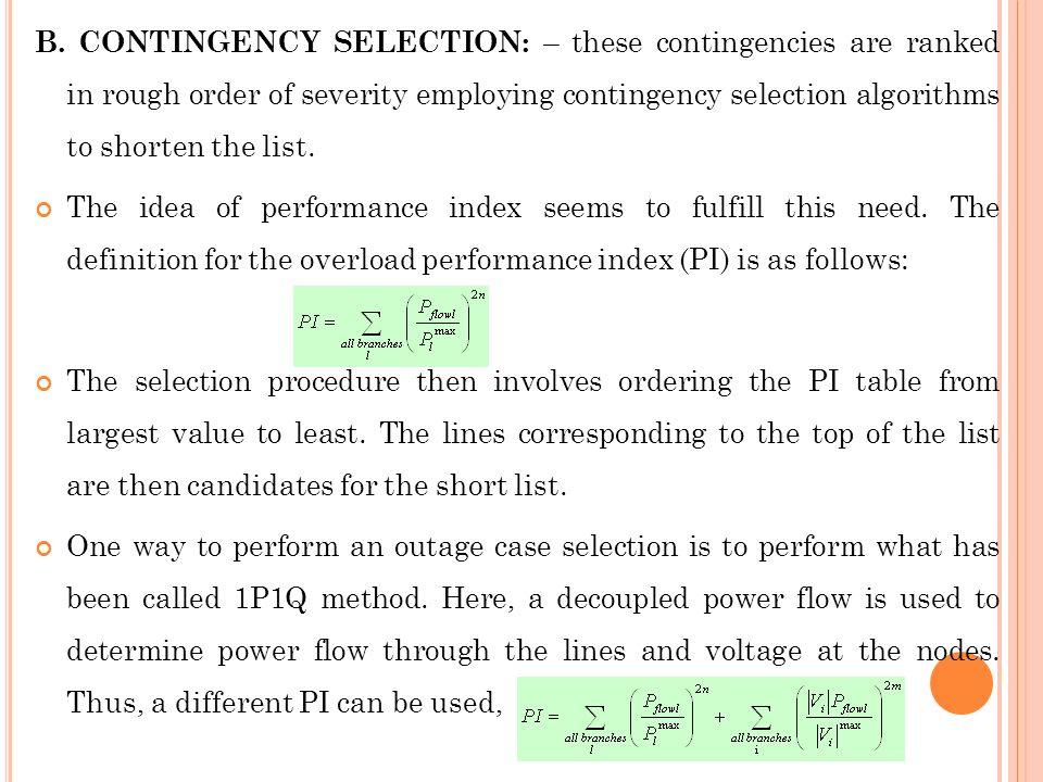 B. CONTINGENCY SELECTION: – these contingencies are ranked in rough order of severity employing contingency selection algorithms to shorten the list.