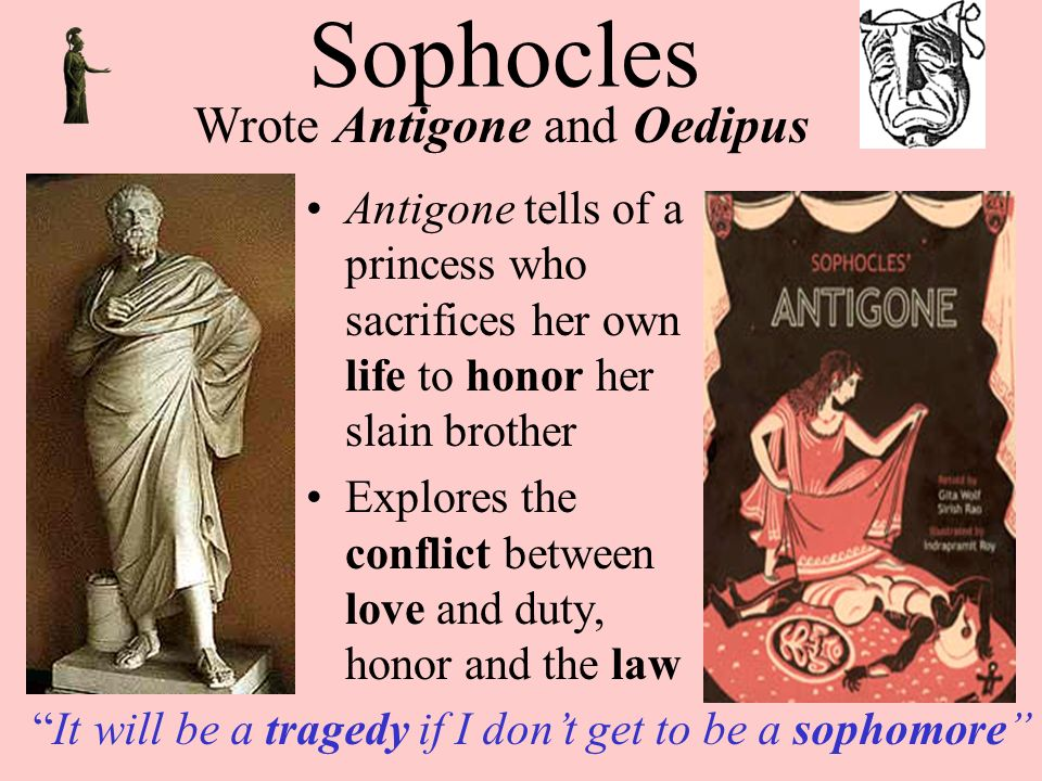 only creon fits the criteria of a tragic hero in antigone a play by sophocles That his life takes an unfortunate turn is the reason why creon is a tragic character in antigone by sophocles (495 bce - 405 bce) specifically, theban king creon's life takes a most .