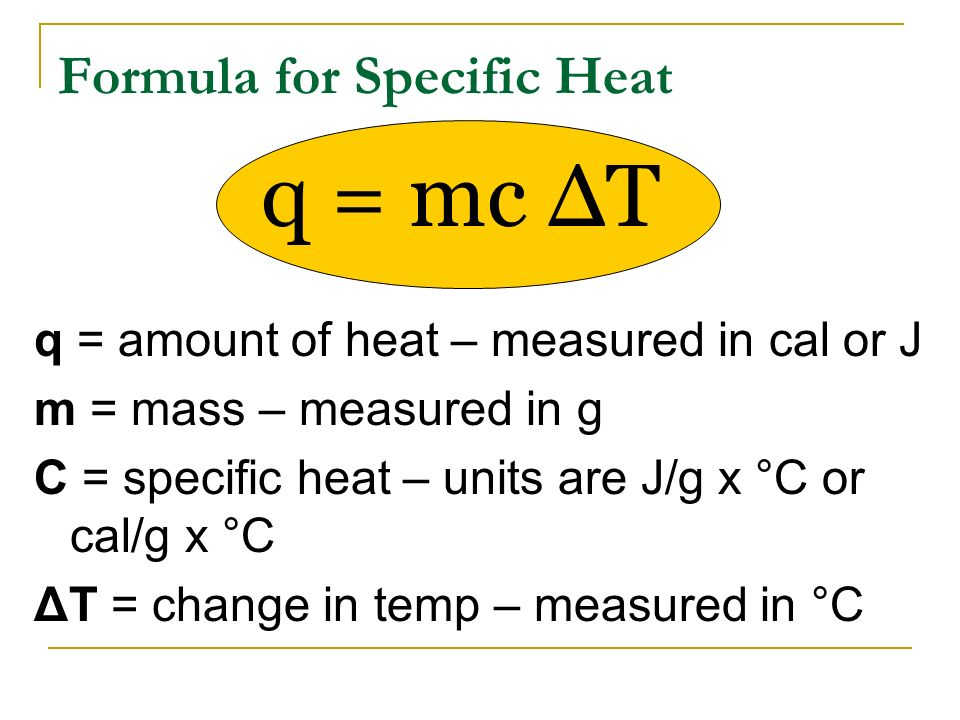 Thermochemistry specific heat ppt video online download for Specific heat table j gc