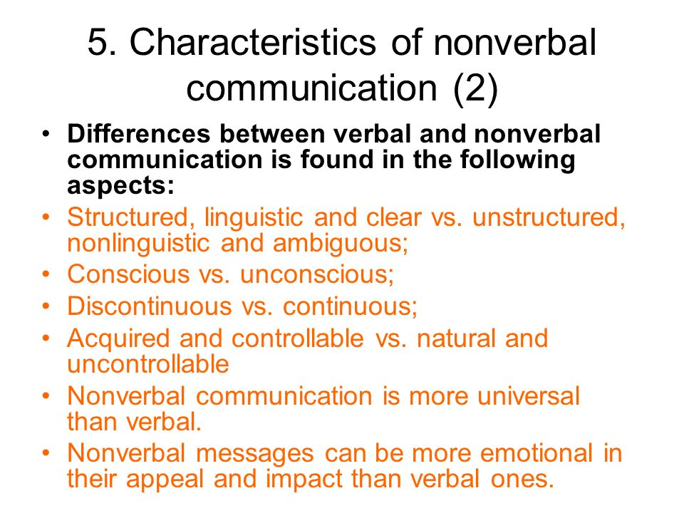 characteristics of affective communication Characteristics of communications are given below: (1) two or more persons: the first important characteristic of communication is that there must be a minimum number of two persons because no single individual can have an exchange of ideas with himself a listener is necessary to receive one's .
