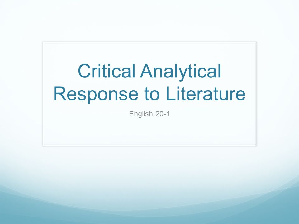 Critical Analytical Response To Literature - Ppt Video Online Download
