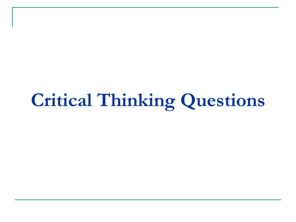 abnormal psychology critical thinking questions Psychology abnormal psychology wileyplus course: abnormal psychology, 11th edition ann m kring critical thinking essay questions.