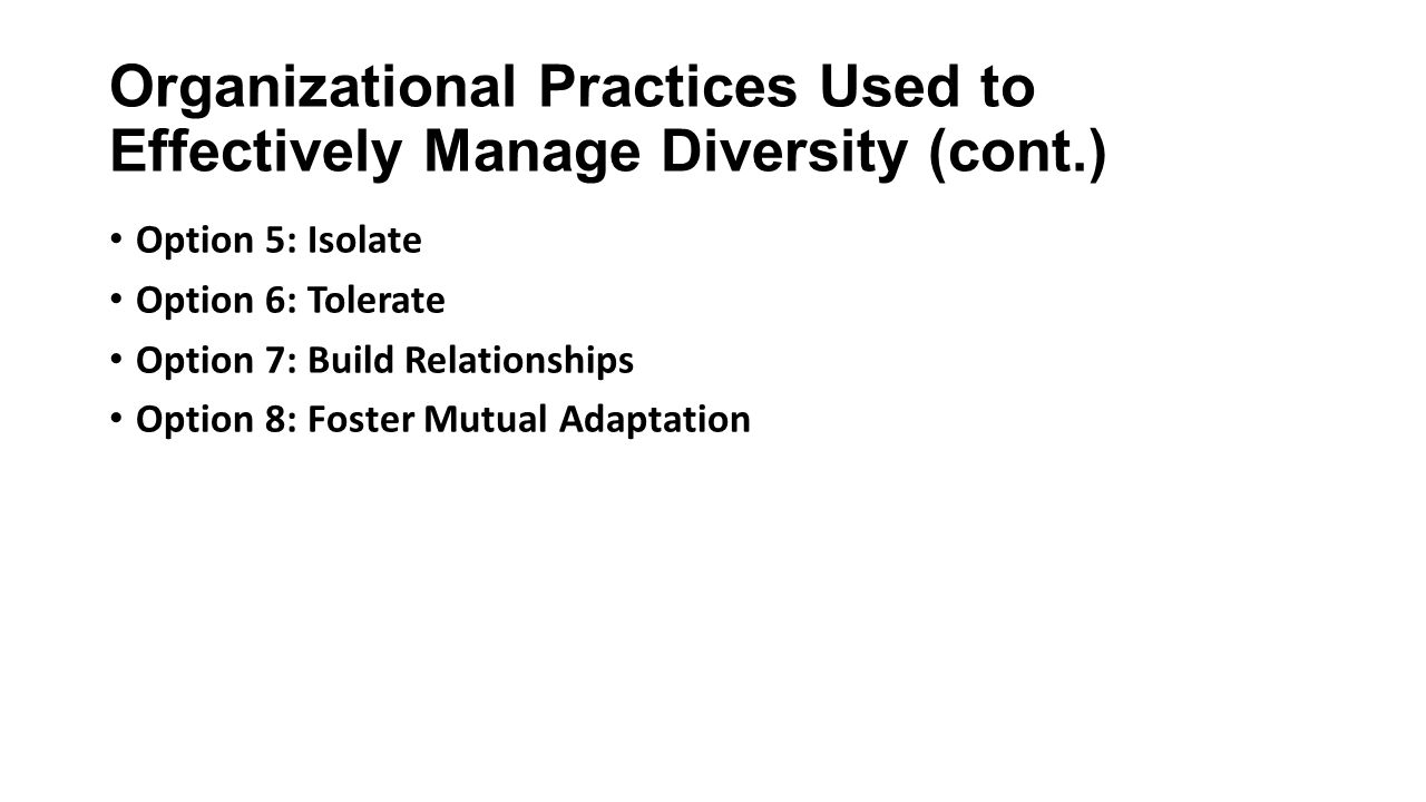 how to effectively manage diversity in an organization How to effectively manage cultural diversity though challenges exist, there are some approaches that can effectively help hospitality companies to manage cultural diversity to successfully manage your multicultural workforce, you should first be aware that majority and minority cultures don't always share experiences.