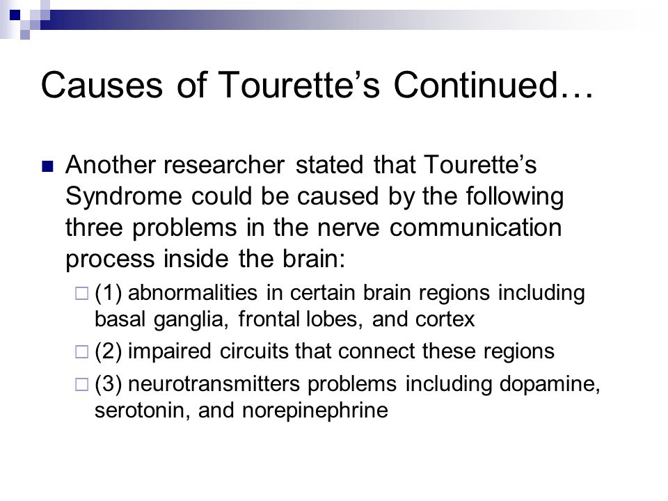 the causes of the tourette syndrome Tourette syndrome is a condition that causes a person to make repeated, quick movements or sounds that they cannot control causes tourette syndrome is named for georges gilles de la tourette, who first described this disorder in 1885.