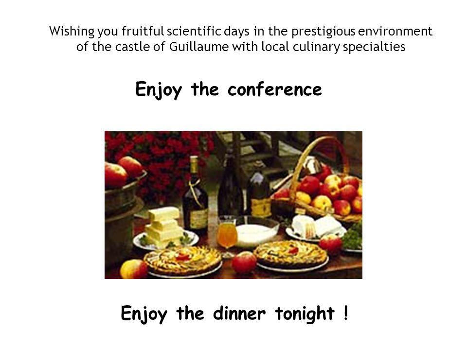 Enjoy the dinner tonight !