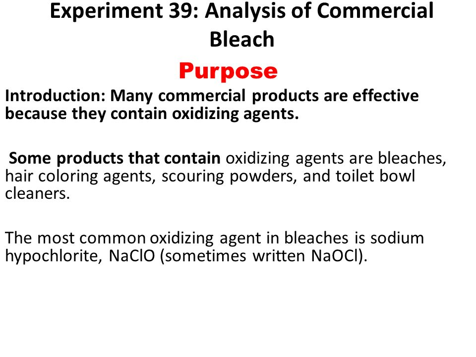 analysis of a commercial bleach Attempted to analyze the ability of bleach and other commonly used commercial  concentrations prior to the addition of bleach analysis after the bleach was.
