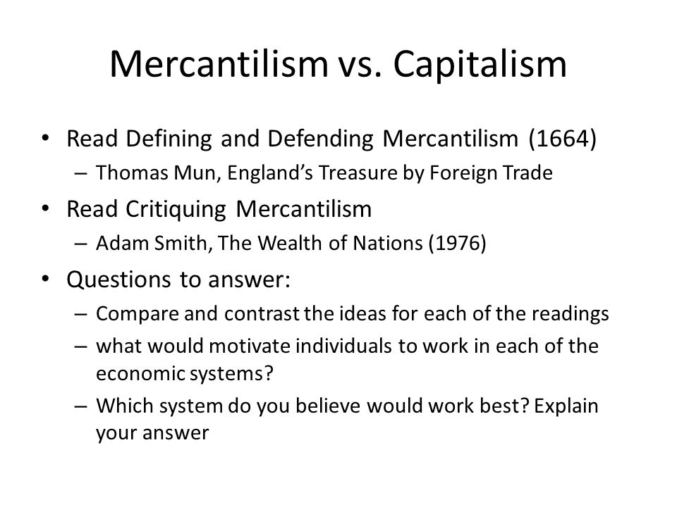 mercantilism vs capitalism essay Review essays search {{suggestionkey}} brazil's new capitalism juan de onis sign in subscribe published by the council on foreign relations about events newsletters brazil staked its hopes on a form of nationalist mercantilism that operated through state controls of commerce.