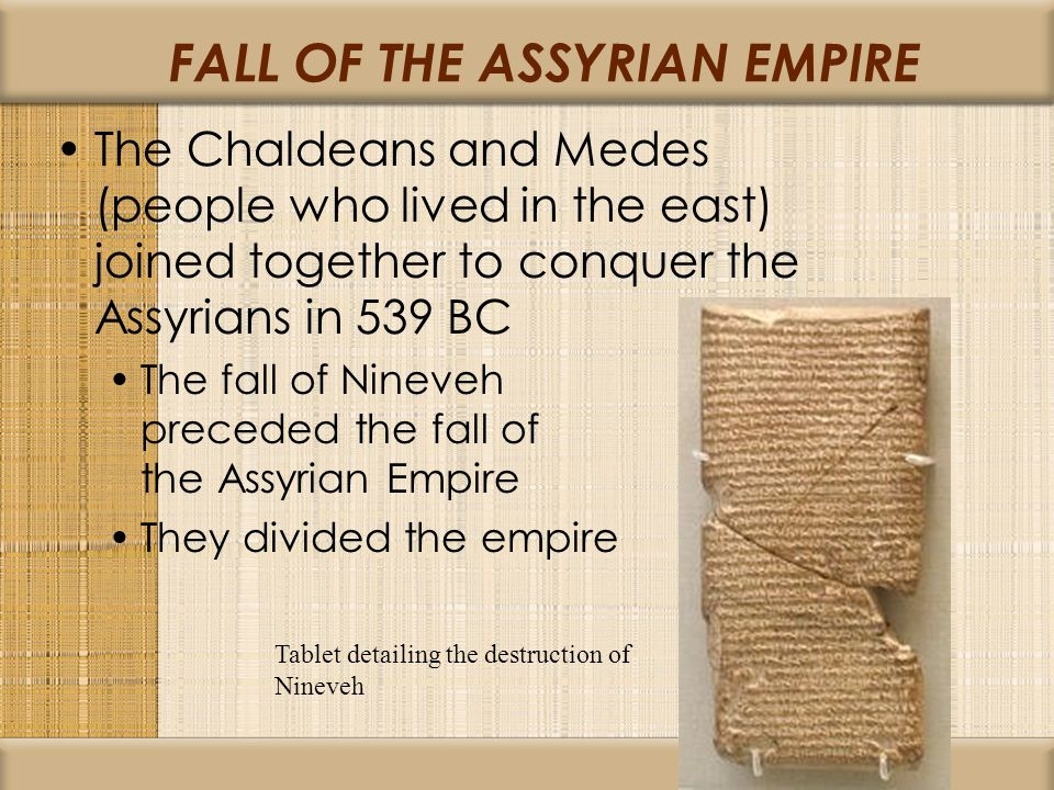 the assyrian and chaldean empires At the height of the babylonian empire, the chaldeans were an influential and  highly educated group of people some historians believe that, after persia.