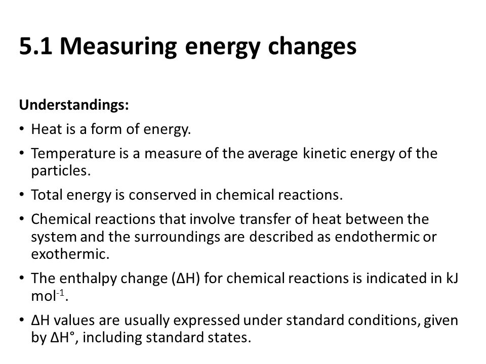 5.1 Measuring Enthalpy Changes - ppt video online download