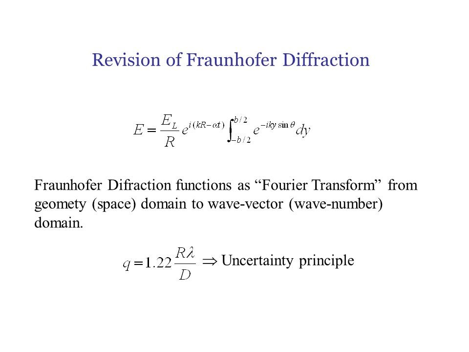 fraunhofer diffraction experiment If you look at diagrams of fraunhofer single-slit diffraction patterns, you  the centre line that depend on the details of the particular experiment.