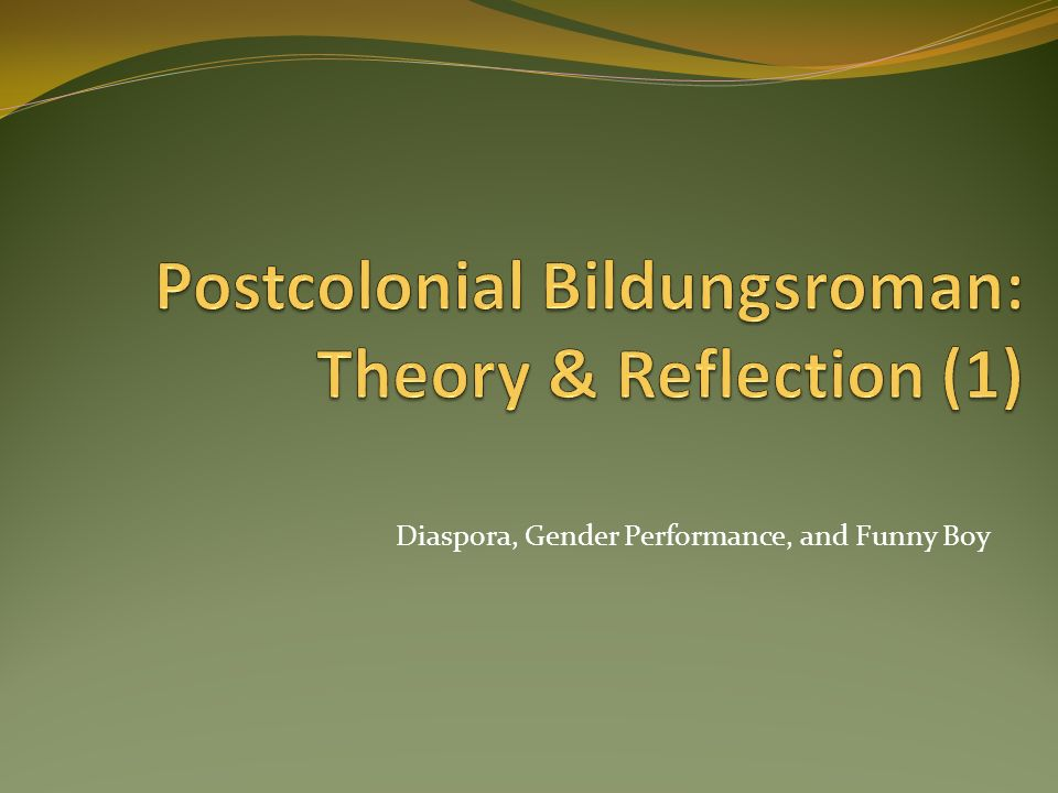Postcolonial Bildungsroman: Theory & Reflection (1)