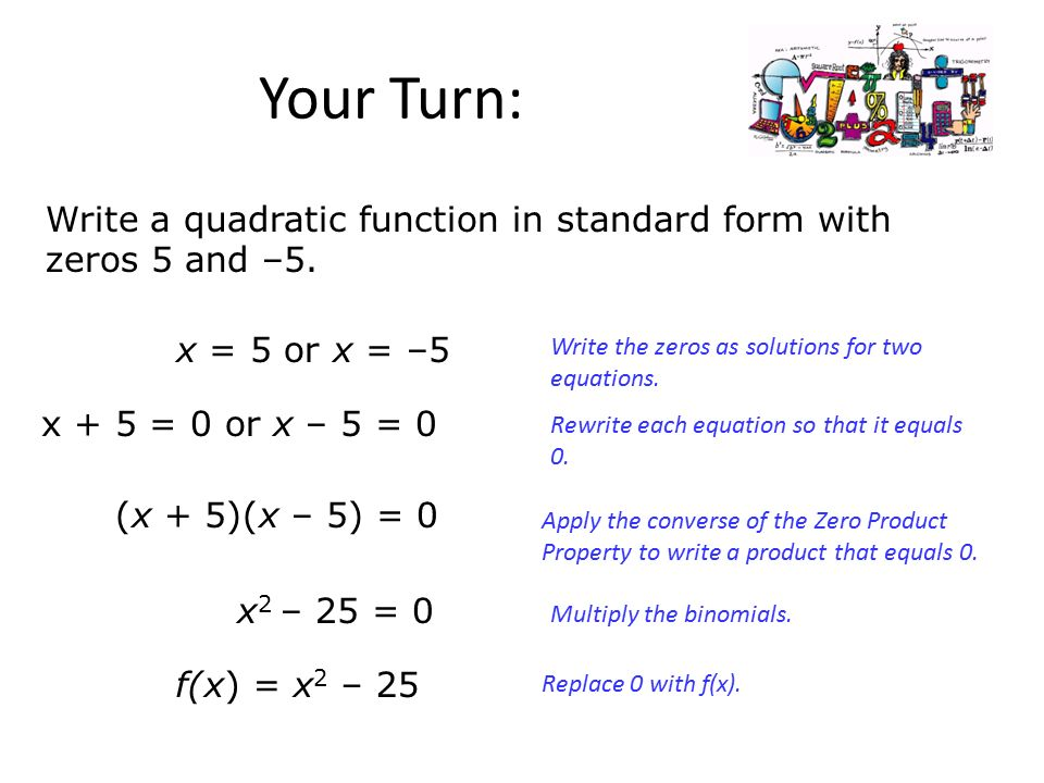 write quadratic function in standard form Students will write quadratic equations and inequalities using real world  situations  the various forms (vertex, standard, and factored) of quadratic  functions.