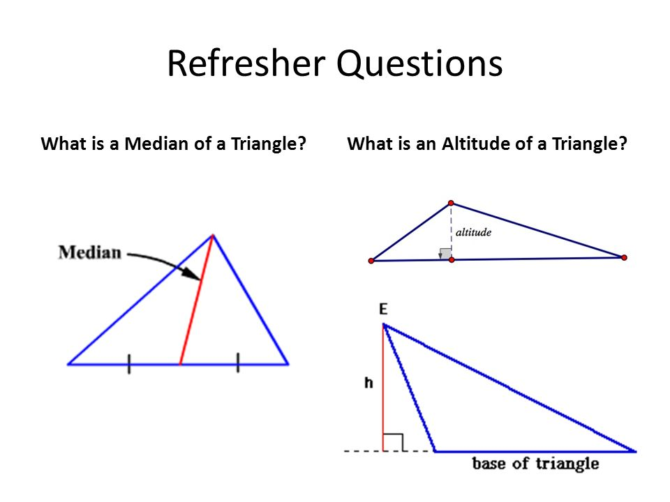 Refresher Questions What Is A Median Of A Triangle Ppt Video - What is altitude