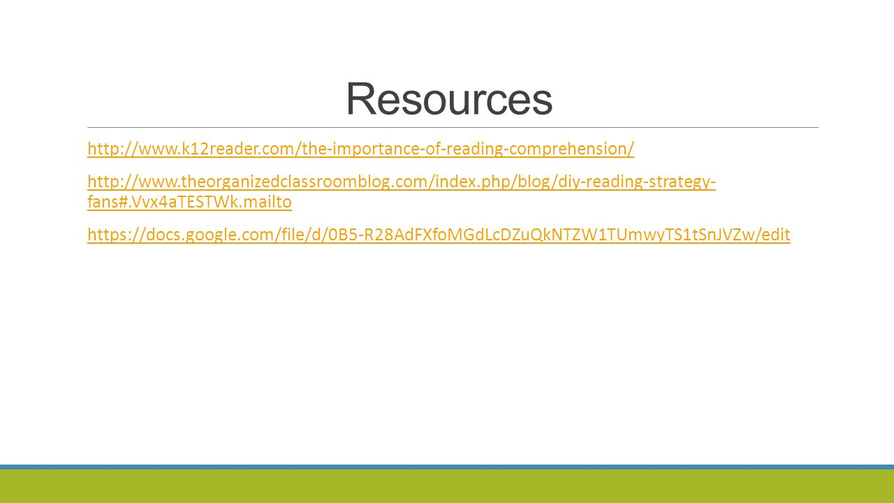 Resources http://www.k12reader.com/the-importance-of-reading-comprehension/