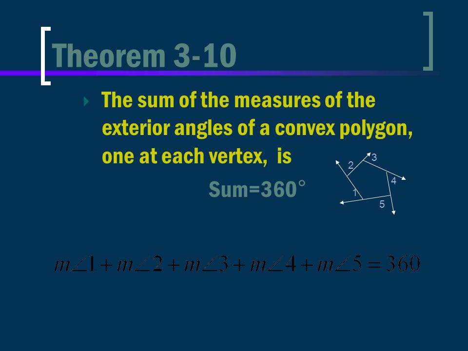 3 4 The Polygon Angle Sum Theorems Ppt Download