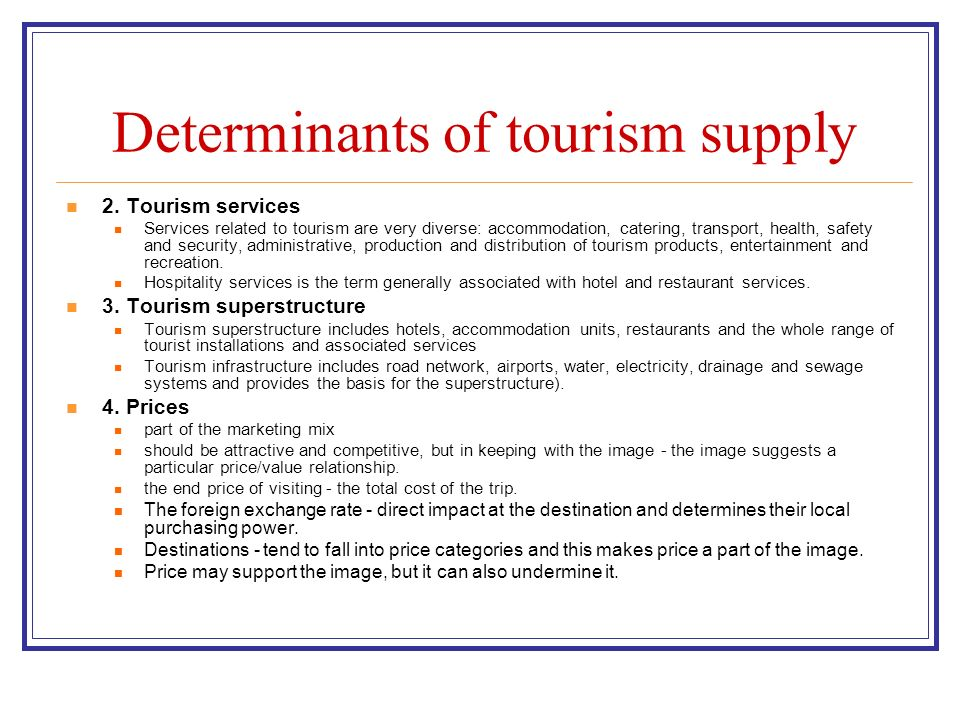 determinants of tourism destination Determinant of how well it performs in world markets  tourism strategies,  destination management organisation (coordination, provision of.