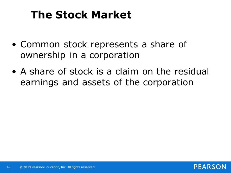 The Stock Market Common stock represents a share of ownership in a corporation.