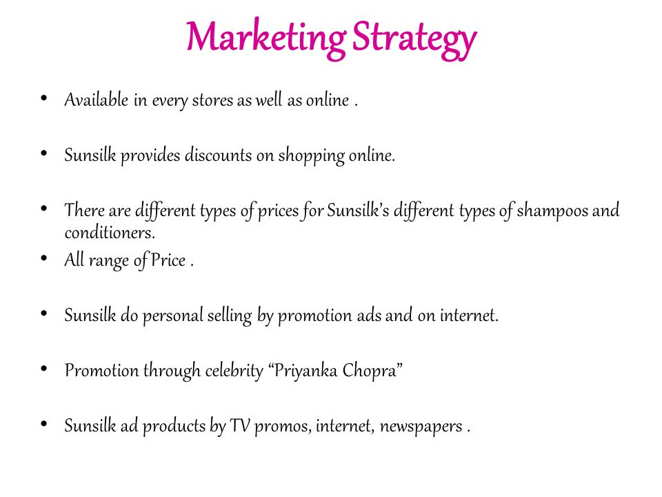 marketing plan report of sunsilk shampoo Marketing plan of sunsilk this is a class project about marketing plan of new product launched by any company this project is presented in the course global.
