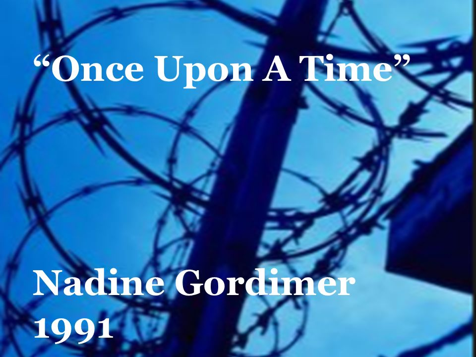 once upon a time nadine gordimer essay