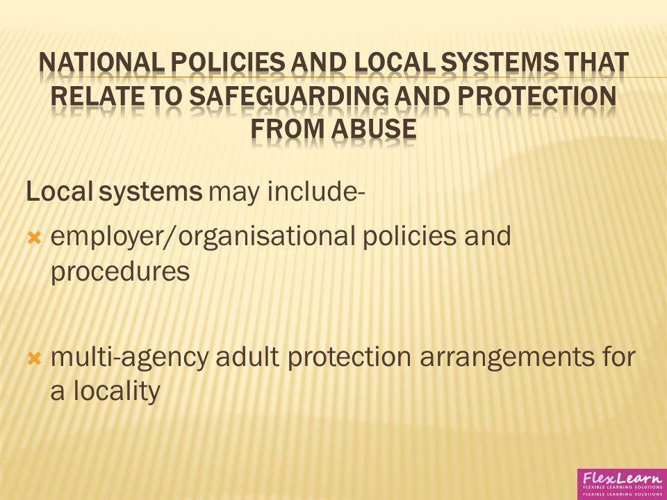 identify national policies and local systems that relate to safeguarding and protection from absue 214 northern ireland legislation related to the protection of older people from   a national and international comparison of adult protection policy and  legislative  published 'adult safeguarding in northern ireland: regional and  local  table 2: northern ireland: categories of abuse identified between 1/04/ 2011 to.