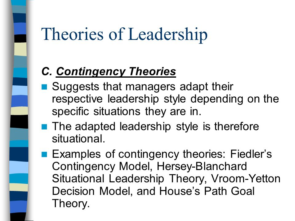 contingency and path goal theory 'situational' (or 'contingency') leadership models are based on the idea that the   continuum model the fiedler contingency model house's path-goal theory.