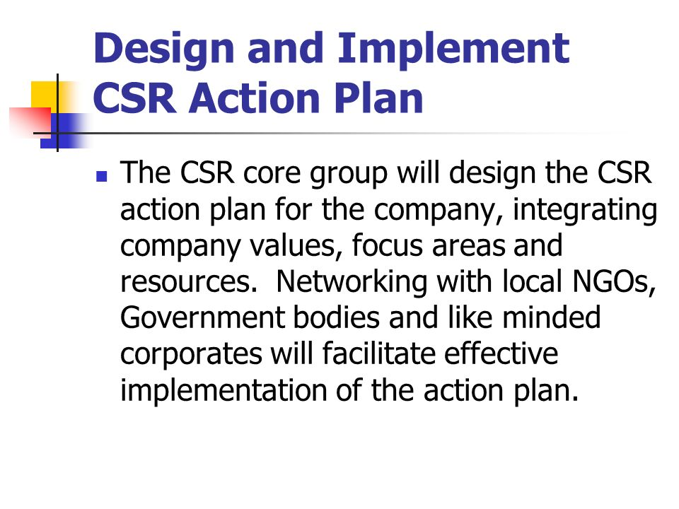 how to implement csr Practitioner about corporate social responsibility (csr) and how to implement a csr programme in a cost effective manner the guide covers the principles and practical application of csr corporate social responsibility = responsibility of business towards the society.