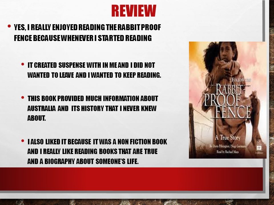 follow the rabbit proof fence essay The film the rabbit proof fence directed by phillip noyce, based on the inspirational true story follow the rabbit proof fence by doris pilkington, is.