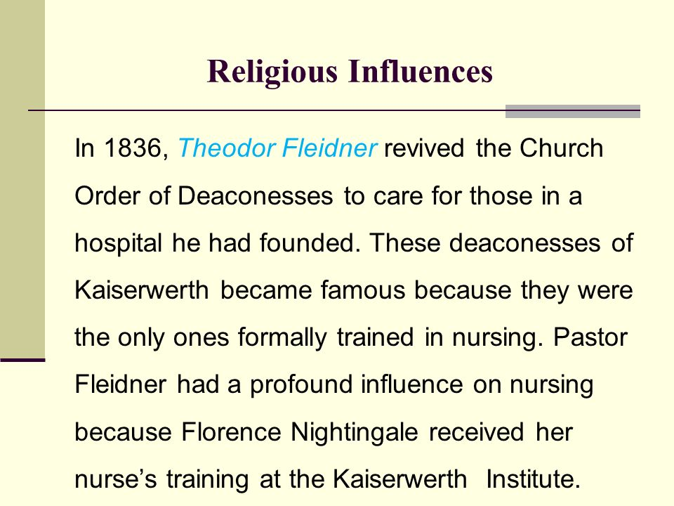 florence nightingales influence on the development Social reformers like florence nightingale and theodor  nursing profession is  still influenced by its historical development in order to fully.