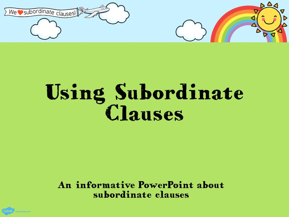 The Subordinate Clause Powerpoint With Worksheets By 3257087
