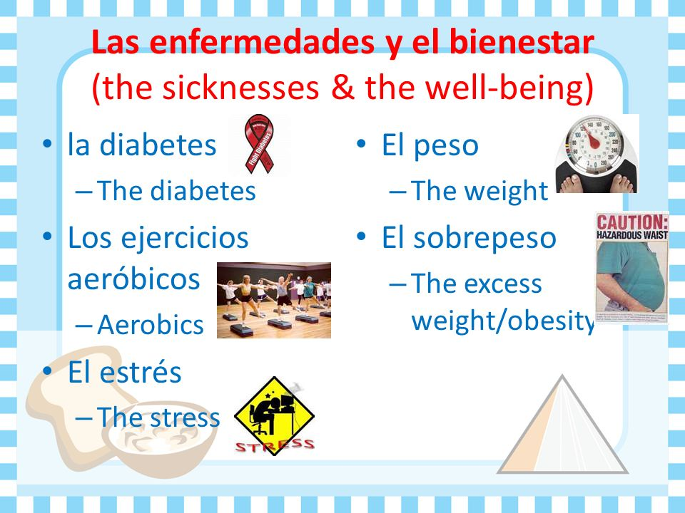 Las enfermedades y el bienestar (the sicknesses & the well-being)