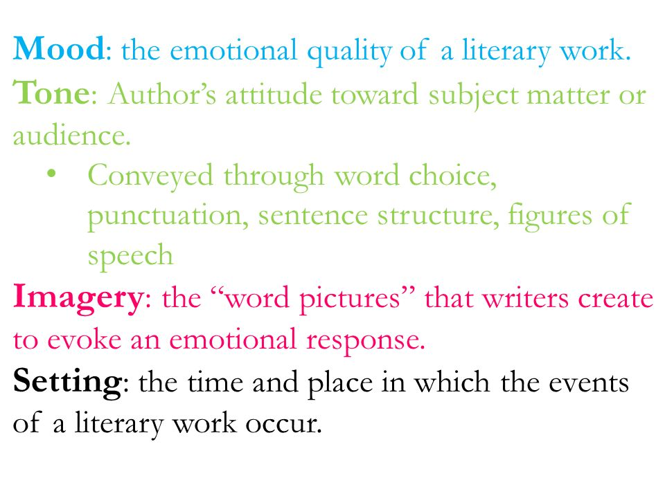 imagery tone and word of choice All works of literature have a tone authors use elements such as syntax, diction, imagery, details, and figurative language to create tone authors must use words to convey emotions and.