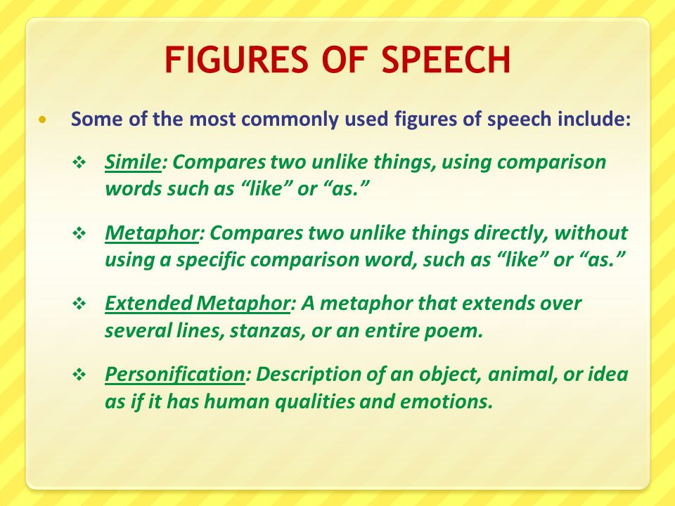 figures of speech used in the A figure of speech is essentially a word or phrase used in a non-literal sense for  rhetorical or vivid effect they are plainly defined as saying one.