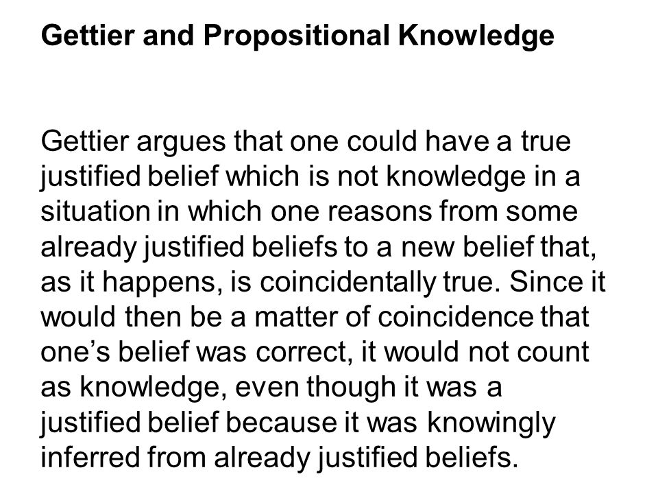 gettier problems essay The refutation of gettier's problem s o welding the almost generally accepted assumption that knowledge is justified true belief has led gettier1 to the.