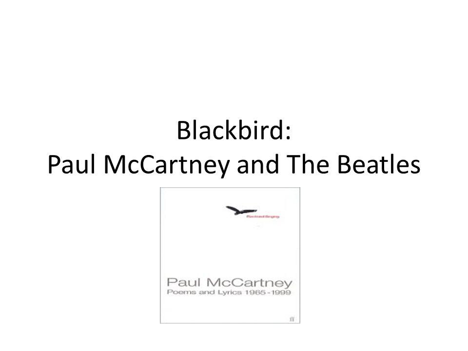 Blackbird Paul Mccartney And The Beatles Ppt Video Online Download