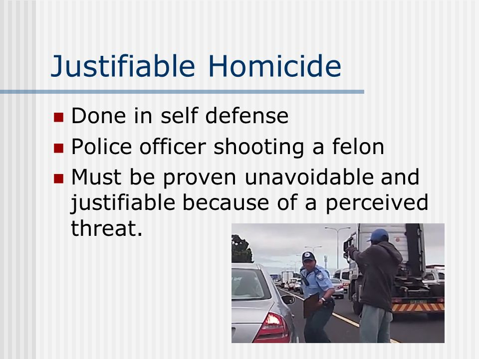 self defense is the only justifiable Typically violence is justifiable only in stopping or preventing other  the self- defense law has exceptions even for when you personally feel.