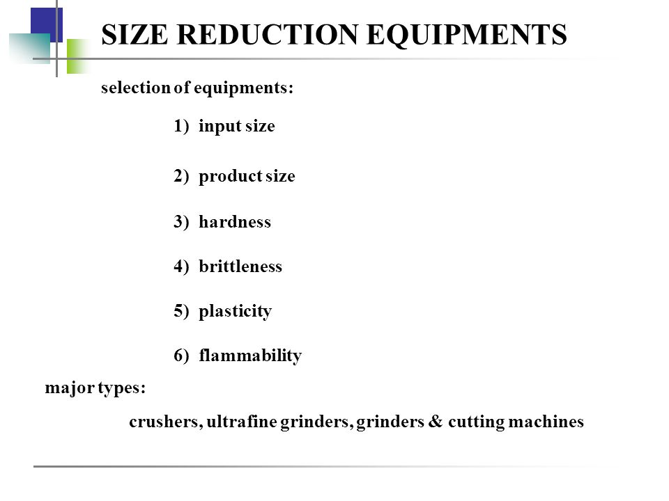 SIZE REDUCTION EQUIPMENTS