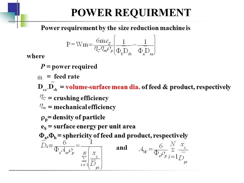 POWER REQUIRMENT Power requirement by the size reduction machine is