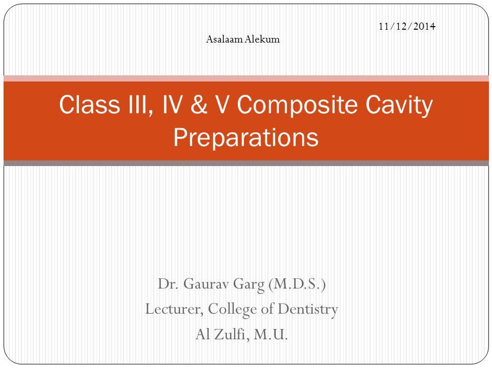 Class III, IV & V Composite Cavity Preparations