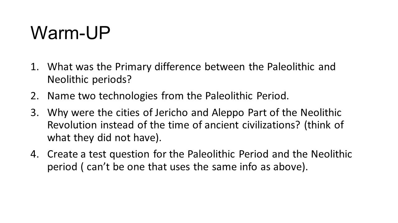 the differences between paleolithic and neolithic What was the difference between human life before and three differences between the paleolithic and 3differentiate between the paleolithic and neolithic.