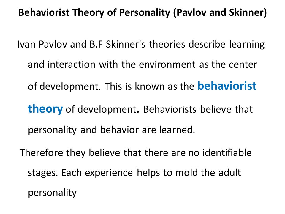 john watson theory of personality development Child development gradual change or series of bandura and john watson believe that development is a continuous theory, the three parts of personality.