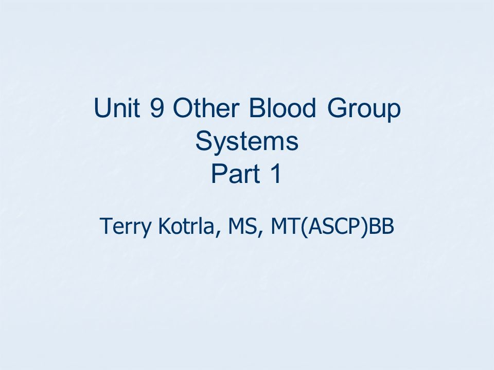 Unit 9 Other Blood Group Systems Part 1