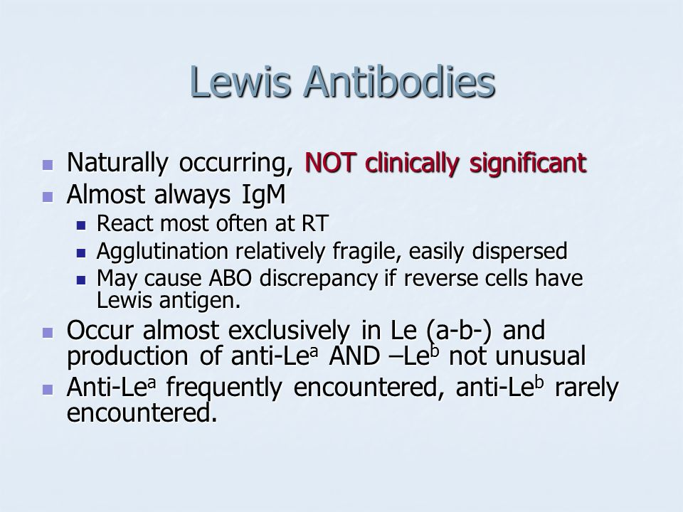 Lewis Antibodies Naturally occurring, NOT clinically significant