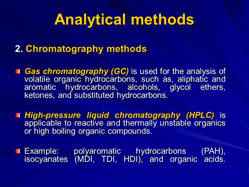 different methods of chromatography analysis Chromatography is a versatile method of separating many different kinds of chemical mixtures in this lesson, learn the different types and uses of.
