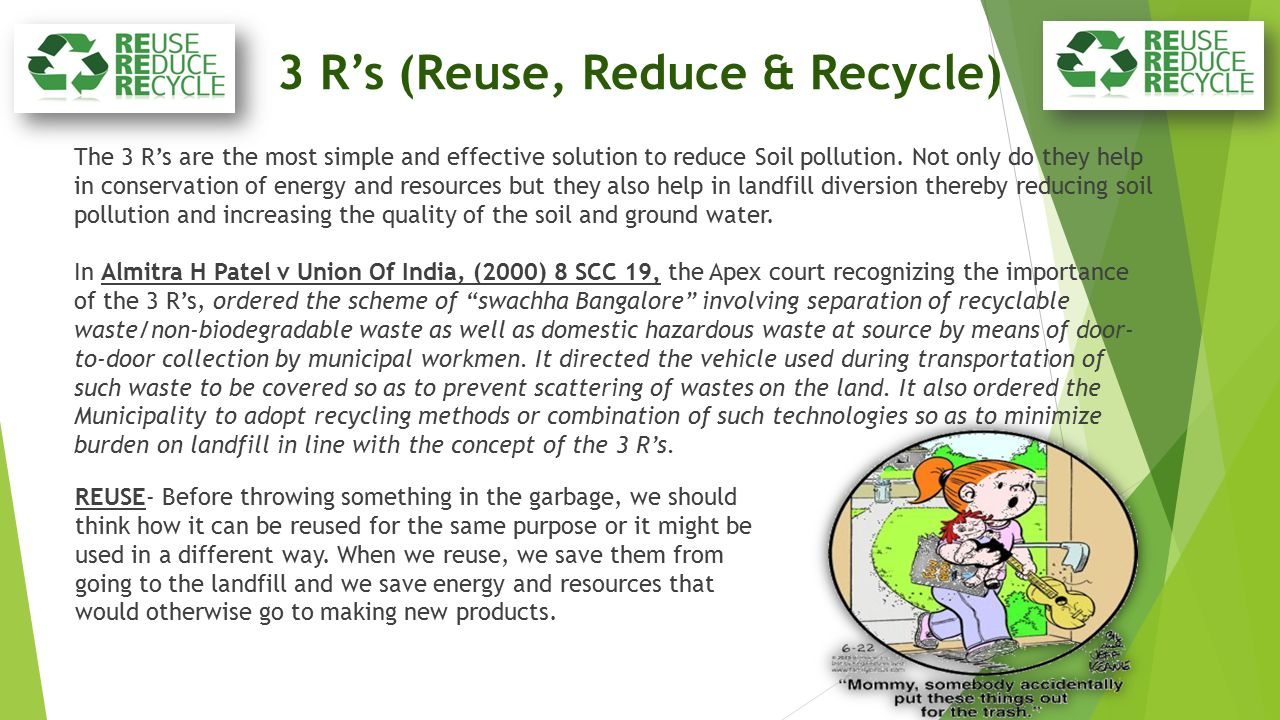 3 R's (Reuse, Reduce & Recycle)